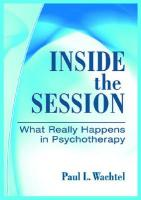 Inside the Session: What Really Happens in Psychotherapy