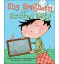 Shy Spaghetti and Excited Eggs - Marc Nemiroff