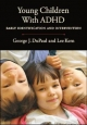 Young Children with ADHD - George J. DuPaul; Lee Kern