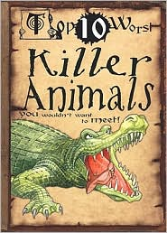 Killer Animals You Wouldn't Want to Meet! - Fiona MacDonald