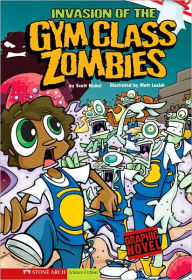 Invasion of the Gym Class Zombies (Eek and Ack Series) - Scott Nickel