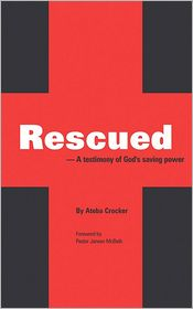 Rescued: A testimony of God's saving power
