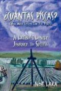 Cuantas Piscas?: A Latino's Lonely Journey to Success