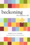 Beckoning: When Happiness Calls