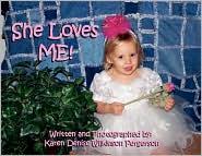 She Loves ME! - Karen Denise Wilkinson Pergerson