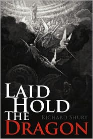 Laid Hold The Dragon - Richard Shury