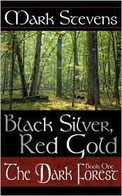 Black Silver, Red Gold: The Dark Forest - Mark Stevens