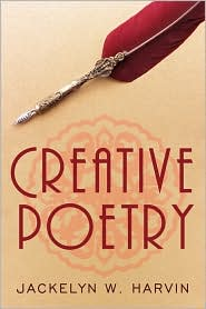 Creative Poetry - Jackelyn W. Harvin