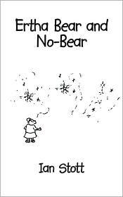 Ertha Bear and No-Bear - Ian Stott