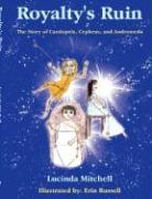 Royalty's Ruin: The Story of Cassiopeia, Cepheus, and Andromeda