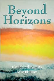 Beyond Horizons: Collected Poems - Will Tiller