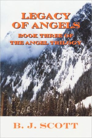 Legacy of Angels: Book Three of the Angel Trilogy - B.J. Scott