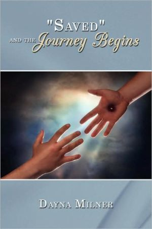 Saved and the Journey Begins - Dayna Milner