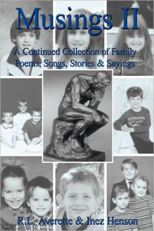 Musings II: A Continued Collection of Family Poems, Songs, Stories & Sayings - R.L. Averette