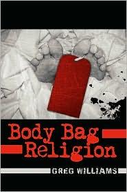 Body Bag Religion - Greg Williams