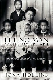 Let No Man Write My Epitaph - Iona Hollins