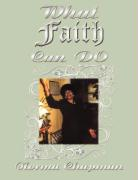 What Faith Can Do: My Journey Through Faith