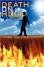 Death on Hold: Limbo: The First Circle - C.B. Wiland