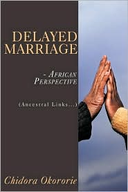 Delayed Marriage - African Perspective - Chidora Okororie