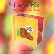 The Dream Box: Big Dreams for Little Sleepers