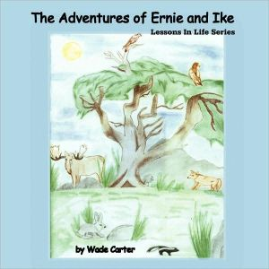 The Adventures of Ernie and Ike: Lessons in Life Series