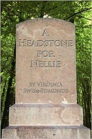 A Headstone for Nellie - Virginia Swem Edmonds