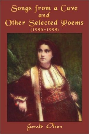 Songs from a Cave and Other Selected Poems: (1995-1999)