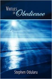 Virtues of Obedience - Stephen Odularu