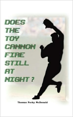 Does the Toy Cannon Fire Still at Night?