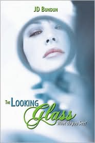 The Looking Glass - Jd Bundun