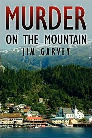 Murder on the Mountain - Jim Garvey
