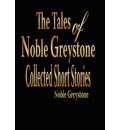 The Tales of Noble Greystone - Noble Greystone