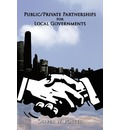 Public/Private Partnerships for Local Governments - Oliver W. Porter