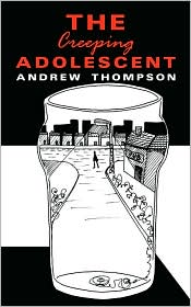 The Creeping Adolescent - Andrew Thompson