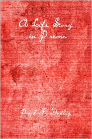 A Life Story in Poems - Paul F. Dudley