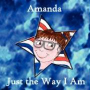 Amanda, Just the Way I Am