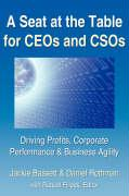 A Seat at the Table for Ceos and Csos: Driving Profits, Corporate Performance & Business Agility