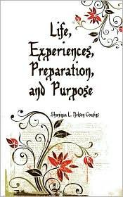 Life Experiences Preparation and Purpose - Shaniqua L. Cousins