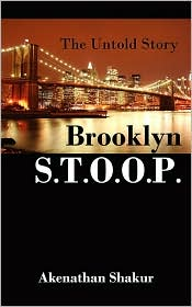 Brooklyn T.O.O. P.: The Untold Story - Akenathan Shakur
