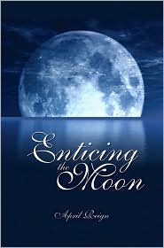 Enticing the Moon - April Reign