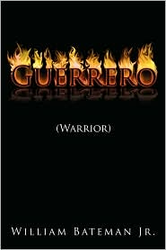Guerrero: (Warrior) - William Bateman