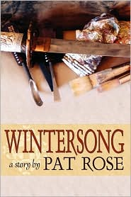 Wintersong: A Story By - Pat Rose