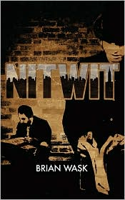 Nitwit - Brian Wask