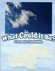 What Could It Be? - Carmela Castaldo