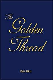 The Golden Thread - Patt Mills