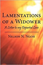 Lamentations of A Widower: A Letter to my Departed Love - Nelson N. Ngoh