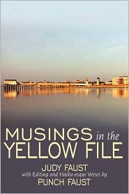 Musings in the Yellow File - Judy Faust, Haiku-esque, Punch Faust