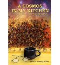A Cosmos in My Kitchen - Sandra Sweeny Silver