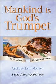 Mankind Is God's Trumpet - Anthony John Monaco