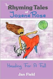 The Rhyming Tales of Jozene Rose: Heading for A Fall